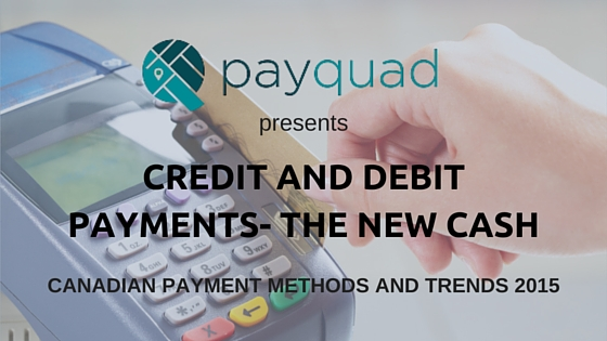 Credit and debit payments- The new cash
